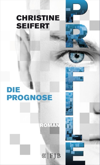 PROFILE - Die Prognose - Roman eBook by Christy Seifert