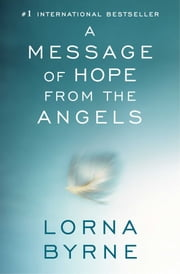 A Message of Hope from the Angels ebook by Lorna Byrne