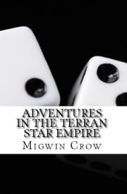 Adventures in the Terran Star Empire ebook by Migwin Crow