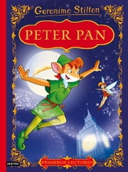 Peter Pan - Primeros lectores ebook by Geronimo Stilton