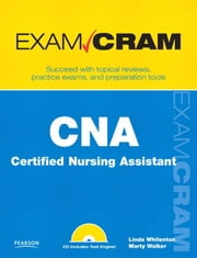 CNA Certified Nursing Assistant Exam Cram ebook by Whitenton, Linda