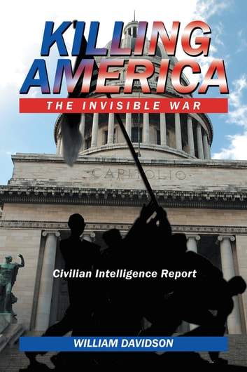 Killing America - The Invisible War ebook by William Davidson