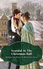 Scandal At The Christmas Ball/A Governess For Christmas/Dancing With The Duke's Heir ebook by Bronwyn Scott, Marguerite Kaye