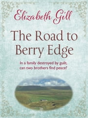 The Road to Berry Edge ebook by Elizabeth Gill