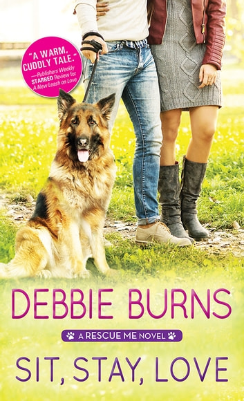 Sit, Stay, Love ebook by Debbie Burns