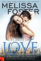 Flames of Love (Firefighter Romance) ebook by Melissa Foster