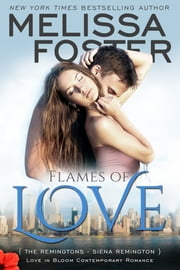 Flames of Love (Love in Bloom: The Remingtons) ebook by Melissa Foster