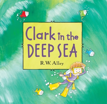 Clark in the Deep Sea ebook by R. W. Alley