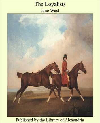 The Loyalists ebook by Jane West
