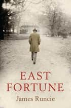 East Fortune ebook by James Runcie