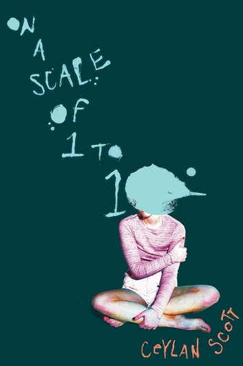 On a Scale of One to Ten ebook by Ceylan Scott