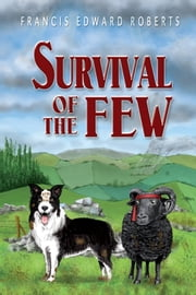 Survival of the Few ebook by Francis Edward Roberts