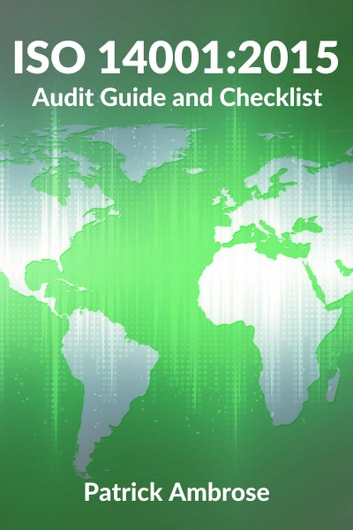 ISO 14001:2015 Audit Guide and Checklist ebook by Patrick Ambrose