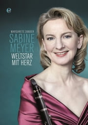 Sabine Meyer - Weltstar mit Herz ebook by Margarete Zander