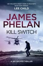 Kill Switch ebook by James Phelan