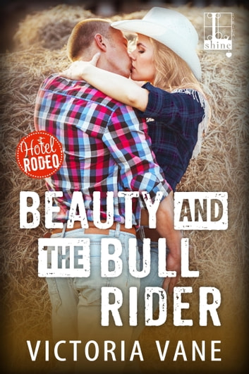 Beauty and the Bull Rider ebook by Victoria Vane