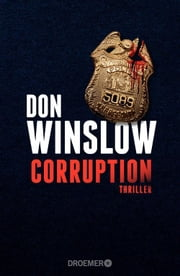 Corruption - Thriller ebook by Don Winslow, Chris Hirte