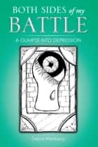 BOTH SIDES OF MY BATTLE ebook by Debra Weinberg