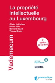 La propriété intellectuelle au Luxembourg ebook by Thierry Bovier, Bernard David, Pierre Kihn,...