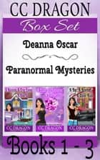 Deanna Oscar Box Set Books 1-3 ebook by CC Dragon