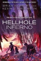 Hellhole: Inferno ebook by Kevin J. Anderson, Brian Herbert