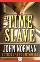 Time Slave ebook by John Norman