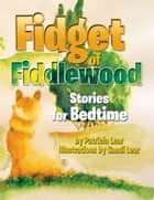 Fidget of Fiddlewood ebook by Patricia Lear