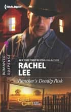 Rancher's Deadly Risk ebook by Rachel Lee
