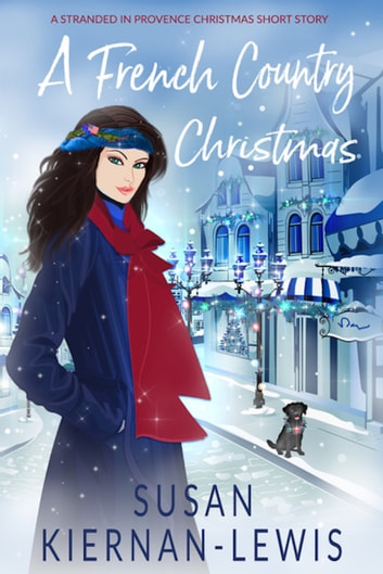 a french country christmas a stranded in provence novella ebook by susan kiernan lewis - Country Christmas Movie