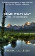 Come What May ebook by Sherryl Caulfield