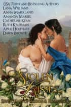 Stolen Kisses ebook by Anna Markland, Amanda Mariel, Catherine Kean,...