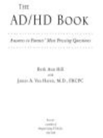 The ADHD Book - Answers to Parents' Most Pressing Questions ebook by Beth Ann Hill,James Van Haren