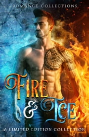 Fire & Ice - A Limited Edition Collection of Supernatural, Paranormal & Fantasy Romances ebook by Nicole Morgan, Natalie Ann, Suzanne Jenkins,...