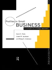 Profiles in Small Business - A Competitive Strategy Approach ebook by Margo E. Anderson,Lowell R. Jacobsen,Gavin Reid