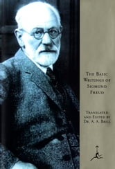 The Basic Writings of Sigmund Freud ebook by Sigmund Freud