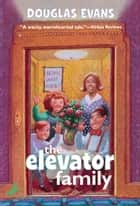 The Elevator Family ebook by Douglas Evans