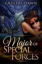 Major of Special Forces ebook by Crystal Dawn
