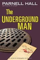 The Underground Man (Steve Winslow Courtroom Mystery, #3) ebook by Parnell Hall