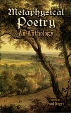 Metaphysical Poetry - An Anthology ebook by Paul Negri