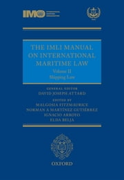 The IMLI Manual on International Maritime Law - Volume II: Shipping Law ebook by David Attard,Malgosia Fitzmaurice,Ignacio Arroyo,Norman Martinez,Elda Belja
