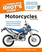 The Complete Idiot's Guide to Motorcycles, 5th Edition ebook by John Stein, Motorcyclist Magazine