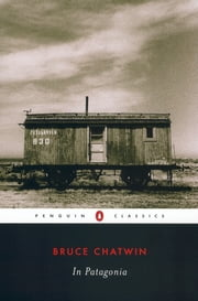 In Patagonia ebook by Bruce Chatwin