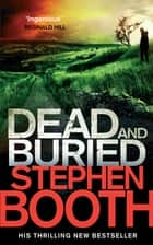 Dead And Buried eBook by Stephen Booth