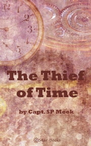 Thief of Time ebook by Capt. SP Meek