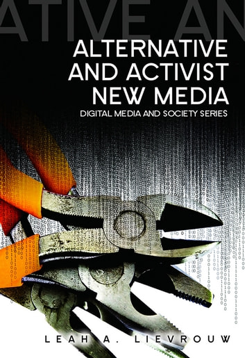 Alternative and Activist New Media ebook by Leah Lievrouw