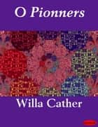 O Pionners ebook by Willa Cather
