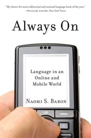 Always On : Language In An Online And Mobile World ebook by Naomi Baron