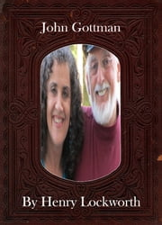 John Gottman ebook by Henry Lockworth,Lucy Mcgreggor,John Hawk