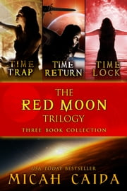 Red Moon Young Adult Sci-Fi Fantasy Trilogy: Books 1-3 ebook by Micah Caida