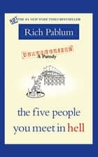The Five People You Meet in Hell ebook by Rich Pablum